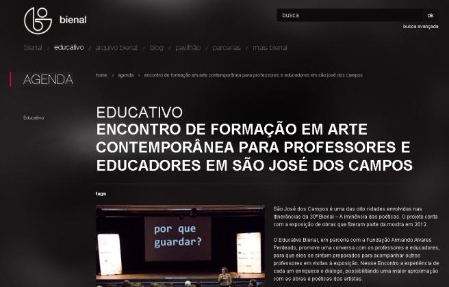 Encontro de Formação em Arte Contemporânea para Educadores | 30ª Bienal – A iminência das poéticas | FAAP e Educativo Bienal | São José dos Campos/SP | 2013