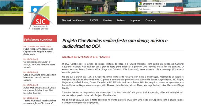http://www.visitesaojosedoscampos.com.br/index.php/eventos/o-osc-celebreiros-o-grupo-de-jongo-mistura-da-raca-e-o-grupo-maxado-com-apoio-da-fundacao-cultural-cassiano-ricardo-vao-realizar-uma-grande-festa-para-celebrar-o-projeto-cine-bandas-neste-fim-de-se