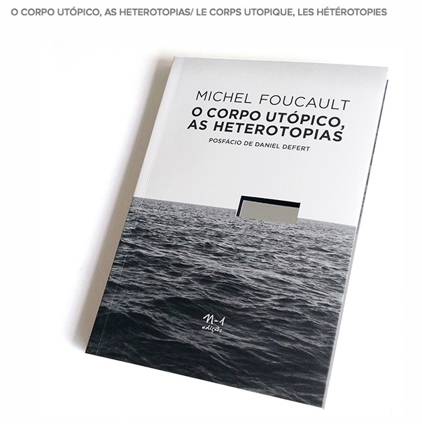http://n-1publications.prosite.com/61727/2790207/catalog/o-corpo-utopico-as-heterotopias-le-corps-utopique-les-heterotopies